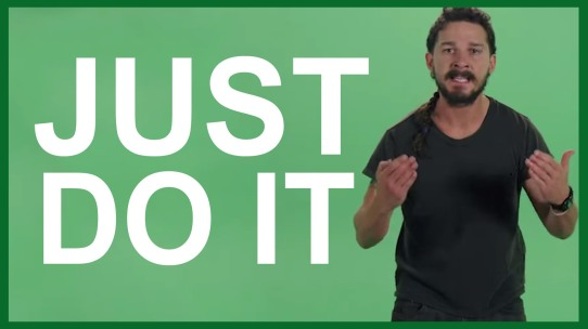 Shia LeBeouf wants you to JUST DO IT!